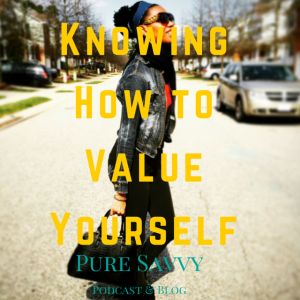 Knowing to value yourself