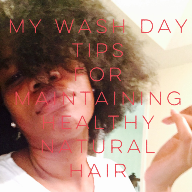 Wash Day Tips to Maintain Healthy Natural Hair