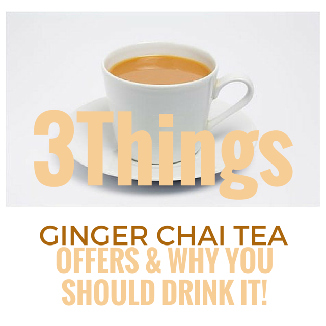 The Benefits of Ginger Chai Tea